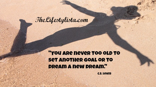 Are you old to set another goal or to dream another dream..?
