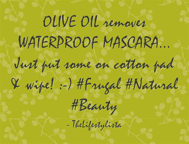 OLIVE OIL removes WATERPROOF MASCARA… Who knew?!