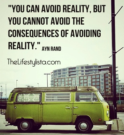 The consequences of avoiding reality… ARGH!
