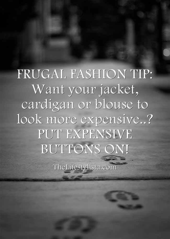 Want your clothes to look much more expensive than they are..? #FrugalFashionTip