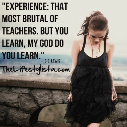 Experience… is a brutal teacher!