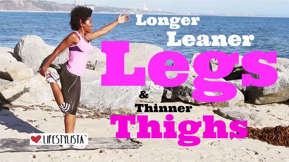 Secret Weapon Workout: Longer, Leaner LEGS & Thinner THIGHS – Lifestylista Sexy Legs :-)