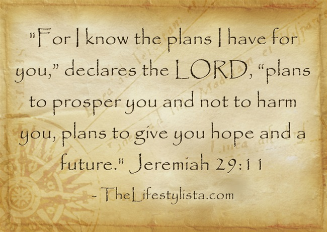 """Feeling DOWN??? Take heart! """"For I know the plans I have for you…"""" Jeremiah 29:11"""